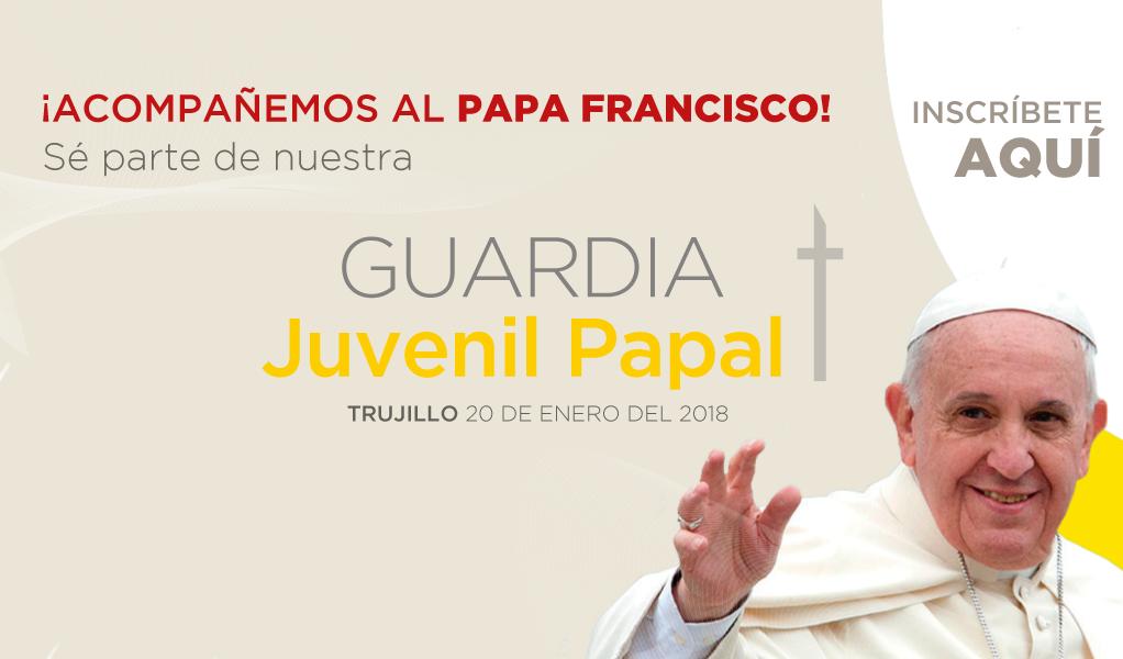 """Convocatoria para integrar la  """"Guardia Juvenil Papal- Trujillo 2018"""""""