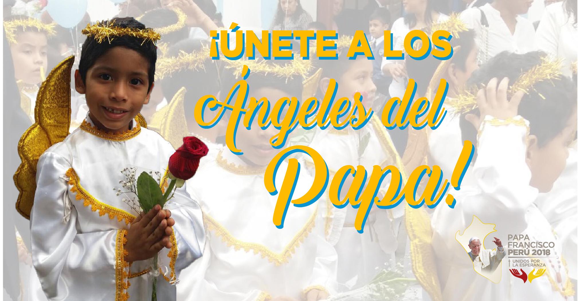 """Norte del Perú:  ¡Tu niño puede formar parte de """"Los Ángeles del Papa""""!"""
