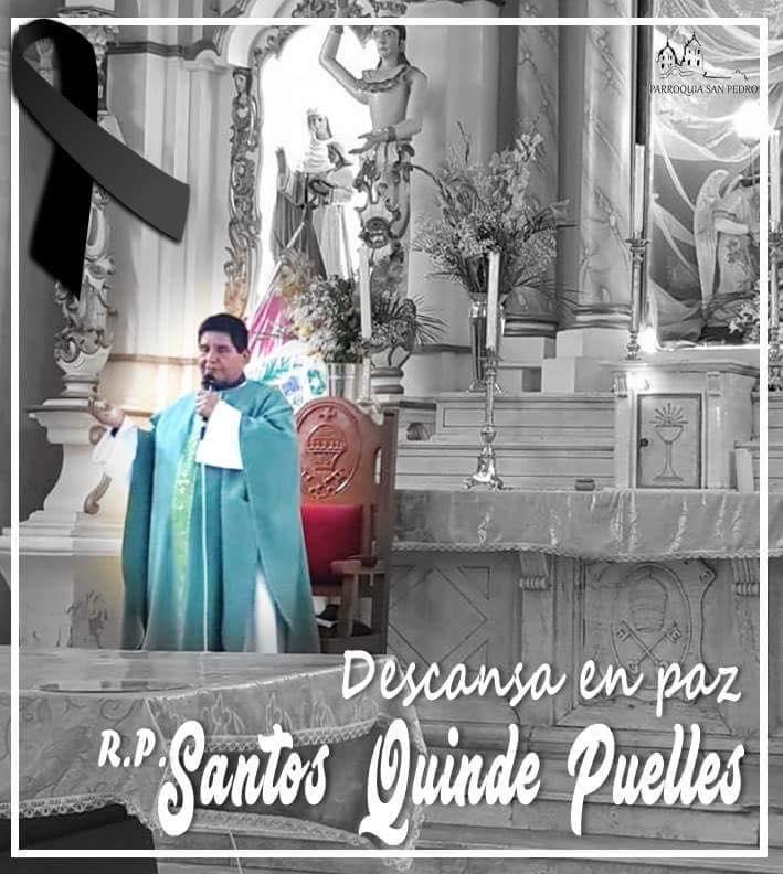 R.P. Santos Quinde, descansa en paz