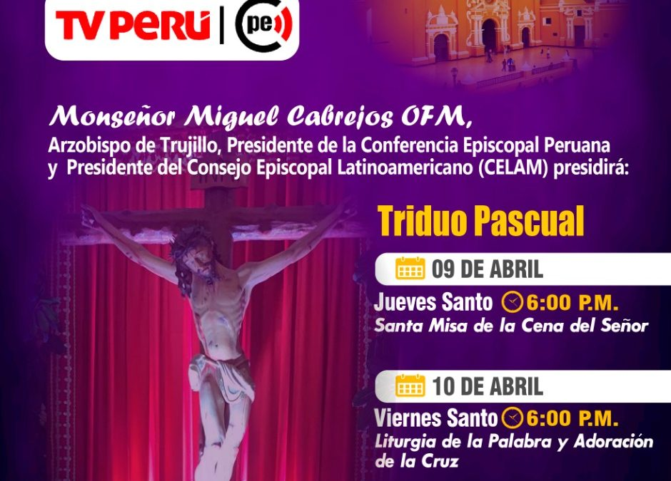 Semana Santa: Inicia el Triduo Pascual con  transmisión nacional de TvPerú, Sol TV y RPP
